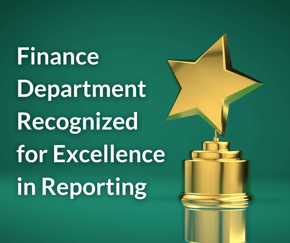 Finance Department Recognized for Excellence in Reporting