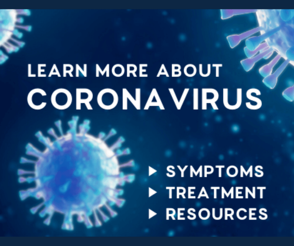 Learn more about coronavirus symptoms treatments resources